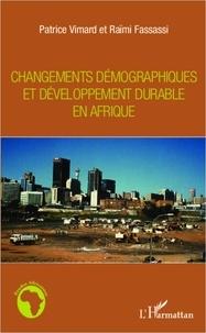 Patrice Vimard et Raïmi Fassassi - Changements démographiques et développement durable en Afrique.
