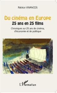 Galabria.be Du cinéma en Europe : 25 ans en 25 films - Chroniques sur 25 ans de cinéma, d'économie et de politique Image