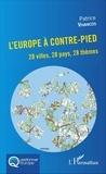 Patrice Vivancos - L'Europe à contre-pied - 28 villes, 28 pays, 28 thèmes.