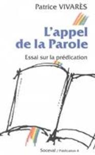 Patrice Vivarès - L'appel de la parole - Essai sur la prédication.