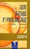Patrice Votan et Yves Lachkar - Guide Pratique d'Ophtalmologie.