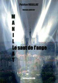 Patrice Vuaillat - Manillat, le saut de l'ange.