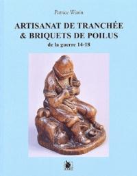 Patrice Warin - Artisanat de tranchée & briquets de poilus de la guerre 14-18.