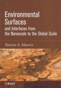 Environmental Surfaces and Interfaces from the Nanoscale to the Global Scale - Patricia-A Maurice |
