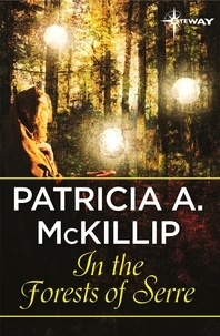 Patricia A. McKillip - In the Forests of Serre.
