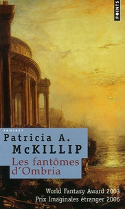 Patricia-A McKillip - Les fantômes d'Ombria.