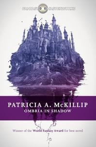 Patricia A. McKillip - Ombria in Shadow.