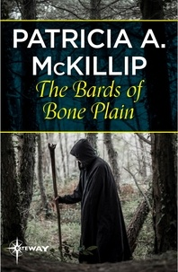 Patricia A. McKillip - The Bards of Bone Plain.
