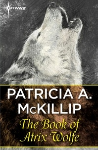 Patricia A. McKillip - The Book of Atrix Wolfe.