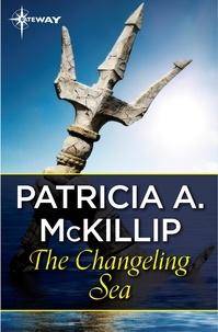 Patricia A. McKillip - The Changeling Sea.
