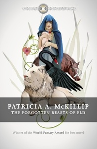 Patricia A. McKillip - The Forgotten Beasts of Eld.