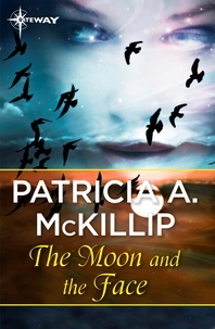 Patricia A. McKillip - The Moon and the Face.