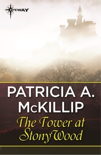 Patricia A. McKillip - The Tower at Stony Wood.
