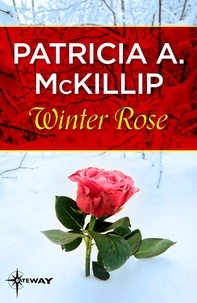 Patricia A. McKillip - Winter Rose.