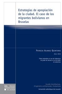 Patricia Alvarez Quinteros - Estrategias de apropiación de la ciudad - El caso de los migrantes bolivianos en Bruselas.