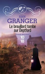 Patricia Ann Granger - Le brouillard tombe sur Deptford.