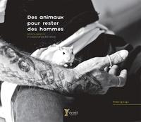 Patricia Arnoux - Des animaux pour rester des hommes.