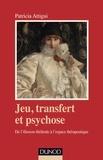Patricia Attigui - Jeu, transfert et psychose. - De l'illusion théâtrale à l'espace thérapeutique.