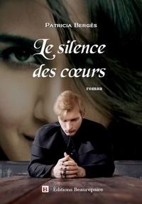 Patricia Bergès - Le silence des coeurs.