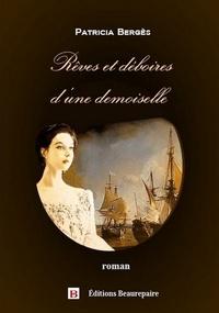 Patricia Bergès - Rêves et déboires d'une demoiselle.