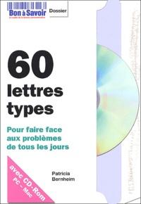 Patricia Bernheim - 60 lettres types - Pour faire face aux problèmes de tous les jours. 1 Cédérom