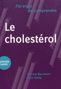 Patricia Bernheim et Alain Golay - Le cholestérol.