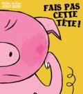 Patricia Berreby et Nathalie Dieterlé - Fais pas cette tête !.