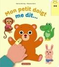 Patricia Berreby et Mélusine Allirol - Mon petit doigt me dit.