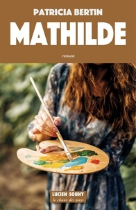 Patricia Bertin - Mathilde.