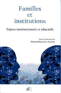 Patricia Bessaoud-Alonso - Familles et institutions - Enjeux institutionnels et éducatifs.