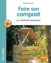 Patricia Beucher - Faire son compost - La méthode paresseux.