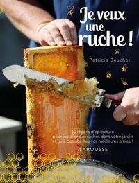 Patricia Beucher - Je veux une ruche !.