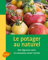 Patricia Beucher - Le potager au naturel - Des légumes sains et savoureux toute l'année.