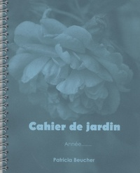 Patricia Beucher - Mon bio jardin version relax - Cahier de jardin.