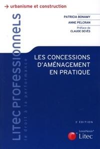 Patricia Bonamy et Anne Pelcran - Les concessions d'aménagement en pratique.