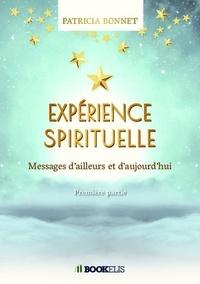 Expérience spirituelle - Messages dailleurs et daujourdhui, Première partie.pdf