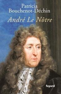 Patricia Bouchenot-Déchin - André Le Nôtre - Biographie.