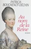 Patricia Bouchenot-Déchin - Au nom de la reine.