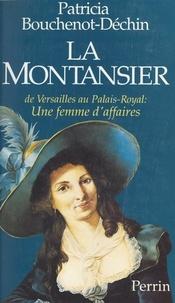 Patricia Bouchenot-Déchin et André Damien - La Montansier - De Versailles au Palais-Royal : une femme d'affaires.