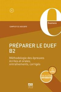 Patricia Bouhier et Maïté Boissard - Préparer le DUEF B2 - Méthodologie des épreuves écrites et orales, entraînement, corrigés.