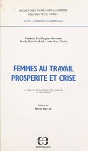 Patricia Bouillaguet-Bernard et Annie Gauvin-Ayel - Femmes au travail, prospérité et crise : un aspect du renouvellement des ressources en main-d'ouvre.