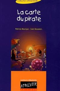 Patricia Bourque et Ivan Boussion - La carte du pirate.