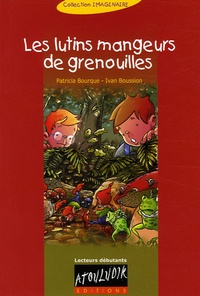 Patricia Bourque - Les lutins mangeurs de granouilles.