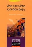 Patricia Bourque et Ivan Boussion - Une sorcière cordon bleu.