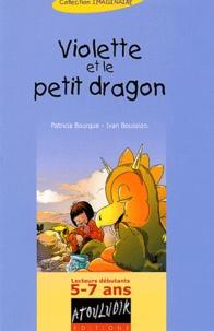 Patricia Bourque et Ivan Boussion - Violette et le petit dragon.
