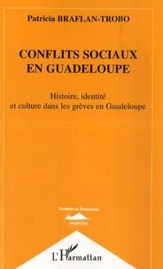 Patricia Braflan-Trobo - Conflits sociaux en Guadeloupe - Histoire, identité et culture dans les grèves en Guadeloupe.