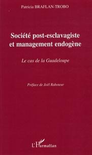 Société post-esclavagiste et management endogène- Le cas de la Guadeloupe - Patricia Braflan-Trobo |