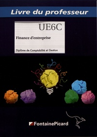 Patricia Brault et Jean-Yves Bouchand - Finance d'entreprise DCG UE6 - Livre du professeur.