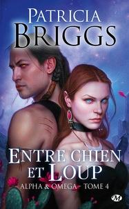 Patricia Briggs - Alpha & Omega Tome 4 : Entre chien et loup.