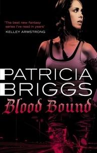 Patricia Briggs - Blood Bound - Mercy Thompson: Book 2.